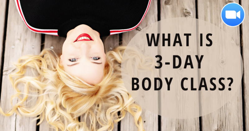Free ZOOM: What is a 3-day Body Class?