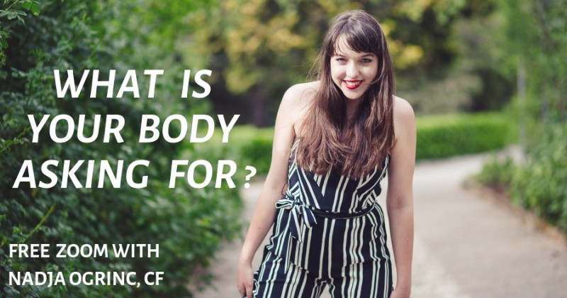 Free ZOOM: What is your body asking for?